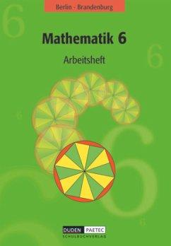 Mathematik 6. Arbeitsheft. Berlin, Brandenburg