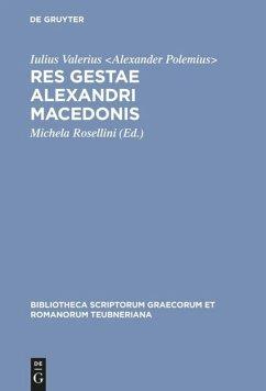 Res gestae Alexandri Macedonis - Iulius Valerius <Alexander Polemius¿