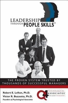 Leadership Through People Skills - Lefton, Robert E.; Buzzotta, Victor R.