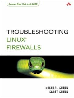 Troubleshooting Linux Firewalls - Shinn, Michael; Shinn, Scott