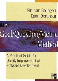 The Goal/Question/Metric Method - Solingen, Rini van;Berghout, Egon