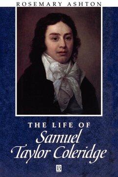 The Life of Samuel Taylor Coleridge - Ashton, Rosemary