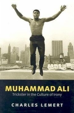 Muhammad Ali: Trickster in the Culture of Irony - Lemert, Charles