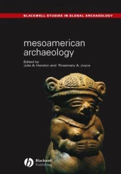 Mesoamerican Archaeology - Joyce, Rosemary A.; Hendon, Julia A.