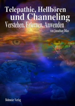 Telepathie, Hellhören und Channeling - Dilas, Jonathan