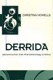 Derrida: Deconstruction from Phenomenology to Ethics