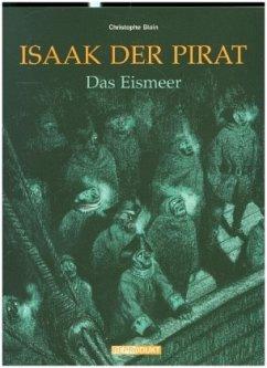 Isaak, der Pirat 02. Das Eismeer - Blain, Christophe