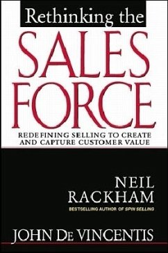 Rethinking the Sales Force: Redefining Selling to Create and Capture Customer Value - Rackham, Neil; DeVincentis, John R.
