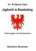 Jagdrecht in Brandenburg - Lipps, Wolfgang