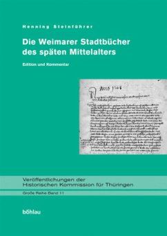Die Weimarer Stadtbücher des späten Mittelalters - Steinführer, Henning (Hrsg.)