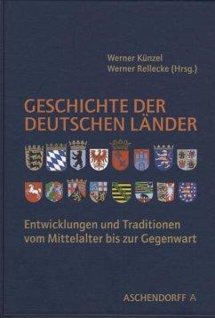 Geschichte der deutschen Länder - Künzel, Werner / Rellecke, Werner (Hgg.)