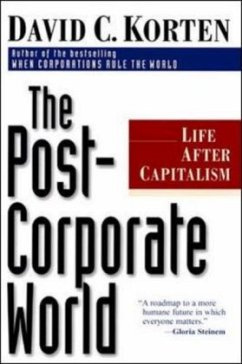 The Post-Corporate World: Life After Capitalism - Korten, David C.