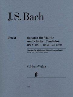 Drei Sonaten für Violine und Klavier (Cembalo) BWV 1020 (g-Moll), BWV 1021 (G-Dur), BWV 1023 (e-Moll)