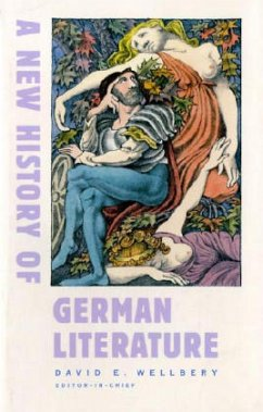A New History of German Literature - Wellbery, David E.