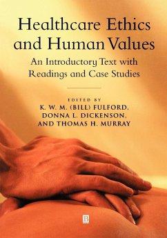 Healthcare Ethics Human - Fulford; Dickenson; Murray