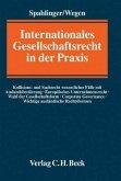 Internationales Gesellschaftsrecht in der Praxis