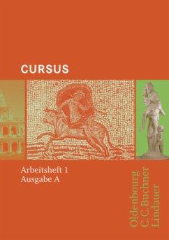 Arbeitsheft / Cursus, Ausgabe A Tl.1