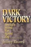 Dark Victory: America's Second War Against Iraq