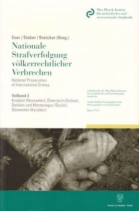 Nationale Strafverfolgung völkerrechtlicher Verbrechen 3 / National Prosecution of International Crimes 3 - Eser, Albin / Sieber, Ulrich / Kreicker, Helmut (Hgg.)
