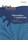 Filmanalyse im Unterricht: Zur Theorie und Praxis von Literaturverfilmungen. EinFach Deutsch Unterrichtsmodelle