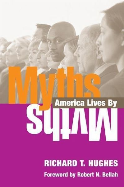 myths america lives by Richard t hughes is distinguished professor, religion division, at pepperdine universityrichard t hughes is the author of 'myths america lives by', published 2004 under isbn 9780252072208 and isbn 0252072200.