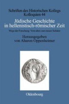 Jüdische Geschichte in hellenistisch-römischer Zeit - Oppenheimer, Aharon (Hrsg.)