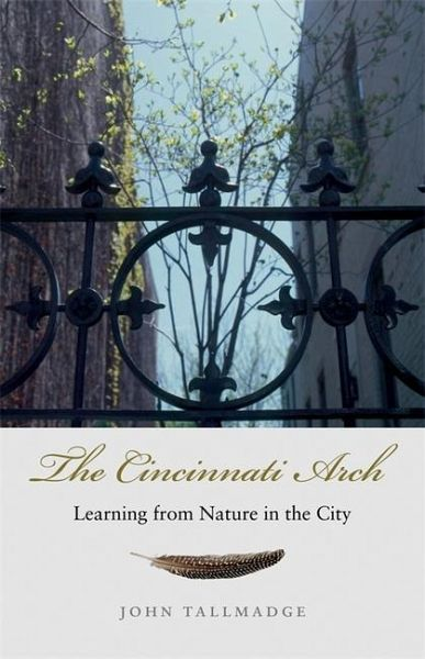 The Cincinnati Arch Learning From Nature In The City
