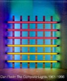 Dan Flavin: The Complete Lights, 1961-1996