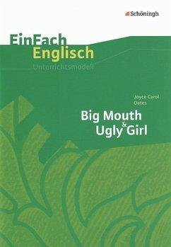 Big Mouth & Ugly Girl - Oates, Joyce Carol; Steen, Andrea; Hoffmann, Hauke