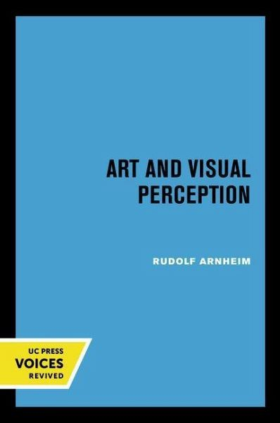 Art and Visual Perception - Arnheim, Rudolf