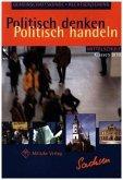 Politisch denken - Politisch handeln 9 /10. Sachsen