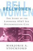 The Bellwomen: The Story of the Landmark AT&T Sex Discrimination Case