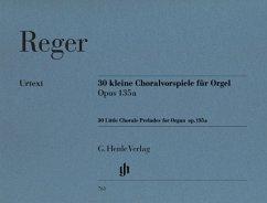 30 kleine Choralvorspiele für Orgel op.135a