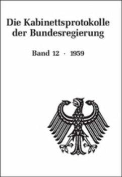 Die Kabinettsprotokolle der Bundesregierung 12. Die Kabinettsprotokolle 1959 - Weber, Hartmut (Hrsg.)