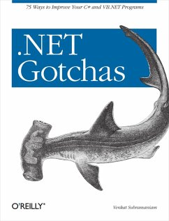 .Net Gotchas: 75 Ways to Improve Your C# and VB.NET Programs - Subramaniam, Venkat