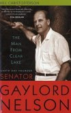 Man from Clear Lake: Earth Day Founder Senator Gaylord Nelson