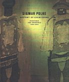 Sigmar Polke: History of Everything, Paintings and Drawings, 1998-2003