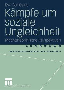 Kämpfe um soziale Ungleichheit - Barlösius, Eva