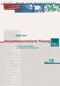 Innovationsorientierte Planung - Ibert, Oliver