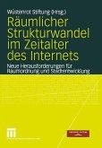 Räumlicher Strukturwandel im Zeitalter des Internets