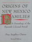 Origins of New Mexico Families: A Genealogy of the Spanish Colonial Period: A Genealogy of the Spanish Colonial Period