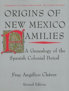 Origins of New Mexico Families: A Genealogy of the Spanish Colonial Period: A Genealogy of the Spanish Colonial Period - Chavez, Fray Ang