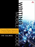 Writing Mobile Code: Essential Software Engineering for Building Mobile Applications: Essential Software Engineering for Building Mobile Ap