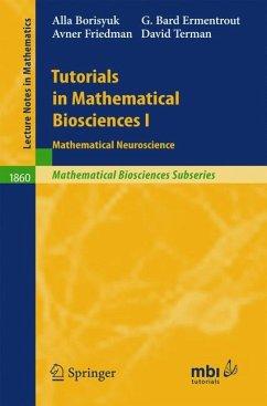 Tutorials in Mathematical Biosciences 1 - Borisyuk, Alla; Ermentrout, G. Bard; Friedman, Avner; Terman, David