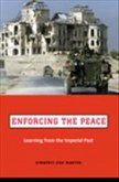 Enforcing the Peace - Learning from the Imperial Past