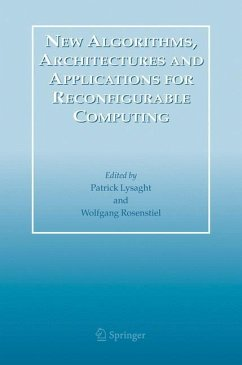 New Algorithms, Architectures and Applications for Reconfigurable Computing - Lysaght, Patrick / Rosenstiel, Wolfgang (eds.)