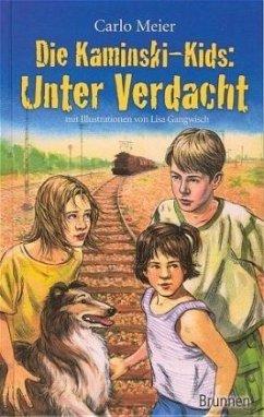Die Kaminski-Kids: Unter Verdacht - Meier, Carlo