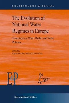 The Evolution of National Water Regimes in Europe - Kuks, Stefan / Kissling-Näf, Ingrid (eds.)