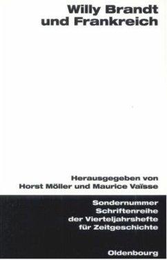 Willy Brandt und Frankreich - Möller, Horst / Vaïsse, Maurice (Hgg.)