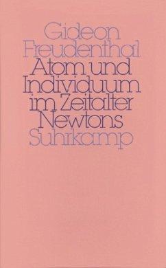 Atom und Individuum im Zeitalter Newtons - Freudenthal, Gideon